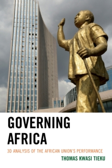 Governing Africa : 3D Analysis of the African Union's Performance, Paperback / softback Book