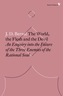 The World, the Flesh and the Devil : An Enquiry into the Future of the Three Enemies of the Rational Soul, Paperback / softback Book