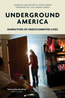 Underground America : Narratives of Undocumented Lives, Paperback / softback Book