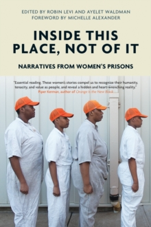 Inside This Place, Not of it : Narratives from Women's Prisons, Hardback Book