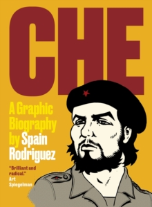 Che : A Graphic Biography, Paperback Book