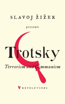 Terrorism and Communism : A Reply to Karl Kautsky, Paperback / softback Book