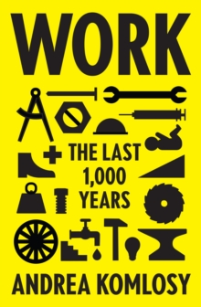 Work : The Last 1,000 Years, Hardback Book