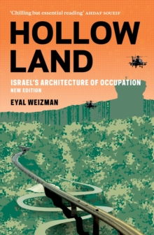 Hollow Land : Israel's Architecture of Occupation, Paperback / softback Book