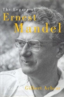 The Legacy of Ernest Mandel, Paperback Book