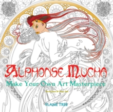 Alphonse Mucha (Art Colouring Book) : Make Your Own Art Masterpiece, Paperback / softback Book