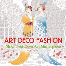 Art Deco Fashion (Art Colouring Book) : Make Your Own Art Masterpiece, Paperback / softback Book