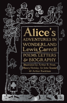 Alice's Adventures in Wonderland : Unabridged, with Poems, Letters & Biography, Hardback Book