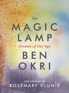 The Magic Lamp: Dreams of Our Age, Hardback Book