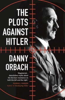 The Plots Against Hitler, Paperback Book