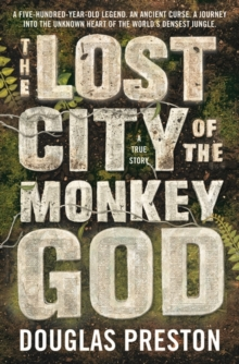 The Lost City of the Monkey God, Hardback Book