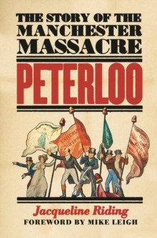 Peterloo : The Story of the Manchester Massacre, Hardback Book