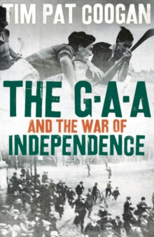 The GAA and the War of Independence, Hardback Book