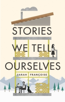Stories We Tell Ourselves, Hardback Book