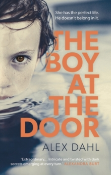 The Boy at the Door : This summer's most addictive psychological thriller full of twists you won't see coming, Hardback Book