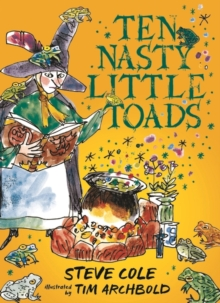 Ten Nasty Little Toads : The Zephyr Book of Cautionary Tales, Hardback Book