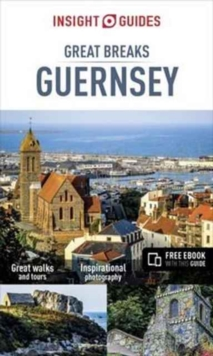 Insight Guides Great Breaks Guernsey, Paperback Book