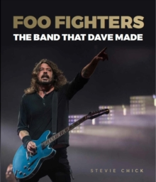 Foo Fighters : The Band that Dave Made, Hardback Book