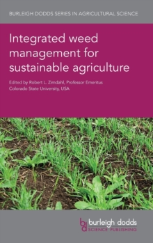 Integrated Weed Management for Sustainable Agriculture, Hardback Book