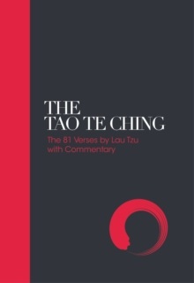 The Tao Te Ching : 81 Verses by Lao Tzu with Introduction and Commentary, Hardback Book