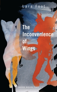The Inconvenience of Wings, Paperback / softback Book