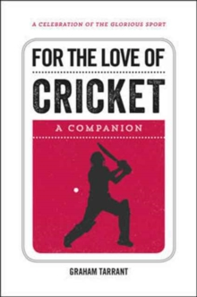 For the Love of Cricket : A Companion, Hardback Book