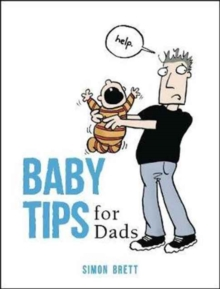 Baby Tips for Dads, Hardback Book