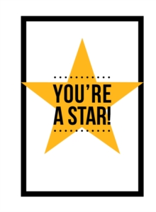 You're a Star : Quotes and Statements to Make You Shine, Hardback Book