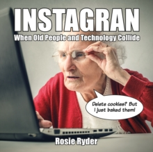 Instagran : When Old People and Technology Collide, Hardback Book