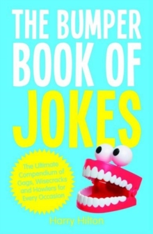 The Bumper Book of Jokes : The Ultimate Compendium of Wisecracks, Gags and Howlers for Every Occasion, Paperback / softback Book