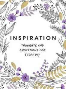 Inspiration : Thoughts and Quotations for Every Day, Hardback Book