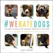 #WeRateDogs : The Most Hilarious and Adorable Pups You've Ever Seen, Hardback Book
