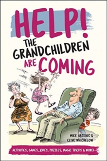 Help! The Grandchildren are Coming : Activities, Games, Jokes, Puzzles, Magic Tricks and More!, Hardback Book
