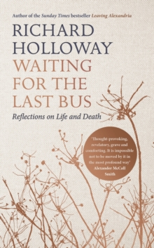 Waiting for the Last Bus : Reflections on Life and Death, Hardback Book
