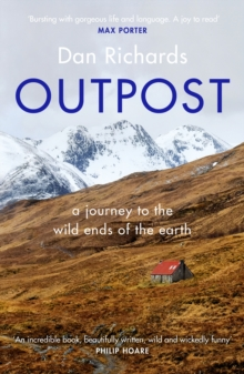 Outpost : A Journey to the Wild Ends of the Earth, Paperback / softback Book