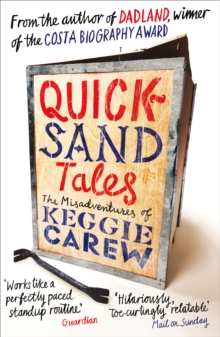 Quicksand Tales : The Misadventures of Keggie Carew, Paperback / softback Book