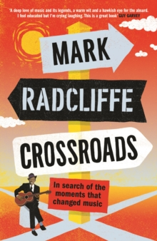 Crossroads : In Search of the Moments that Changed Music, Hardback Book