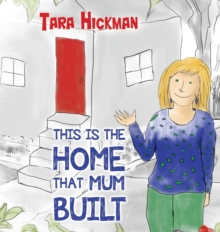 This is the Home that Mum Built, Hardback Book