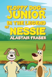 Floppy Dog and Junior in The Legend of Nessie, Paperback Book
