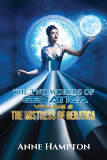The Two Worlds of Geratica Volume 2: The Mistress of Geratica, Paperback / softback Book