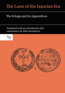 The Laws of the Isaurian Era : The Ecloga and its Appendices, Paperback / softback Book