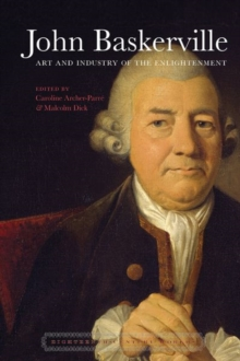 John Baskerville : Art and Industry in the Enlightenment, Hardback Book