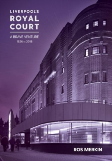 Liverpool's Royal Court Theatre : 'A Brave Venture', Paperback / softback Book