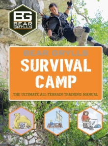 Bear Grylls World Adventure Survival Camp, Hardback Book