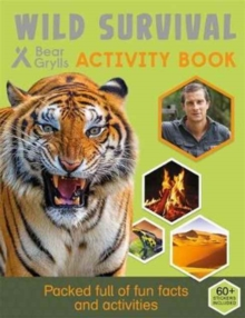 Bear Grylls Sticker Activity: Wild Survival, Paperback Book