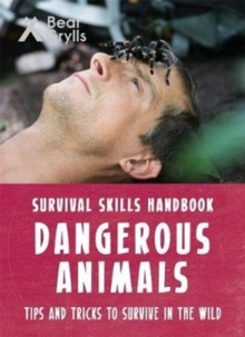 Bear Grylls Survival Skills: Dangerous Animals, Paperback / softback Book