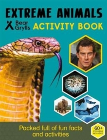 Bear Grylls Sticker Activity: Extreme Animals, Paperback / softback Book