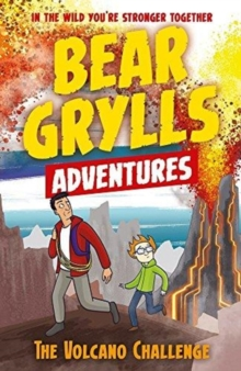 A Bear Grylls Adventure 7: The Volcano Challenge, Paperback / softback Book