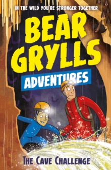 A Bear Grylls Adventure 9: The Cave Challenge, Paperback / softback Book