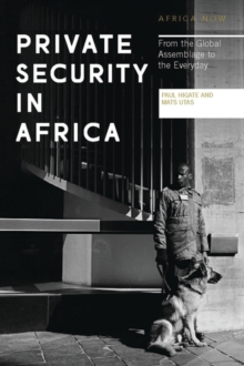 Private Security in Africa : From the Global Assemblage to the Everyday, Paperback Book